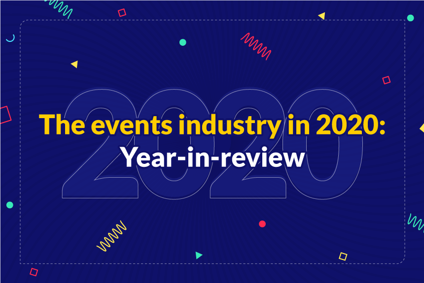 The events industry in 2020: Year-in-review