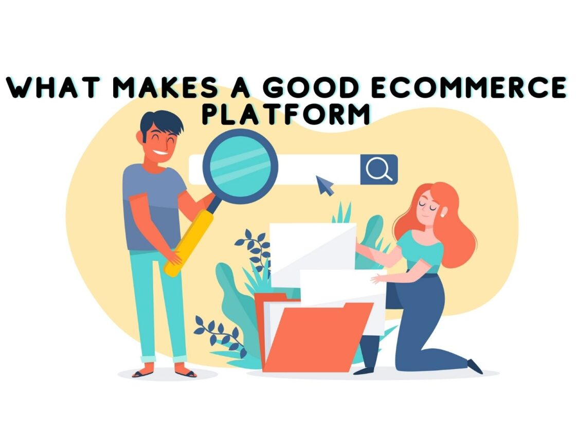 What makes a good ecommerce platform