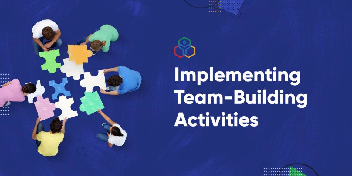 How to plan and implement great team-building initiatives