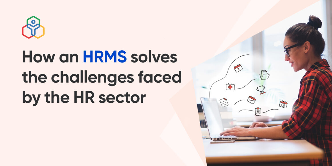 How an HRMS software solves the challenges faced by the HR sector