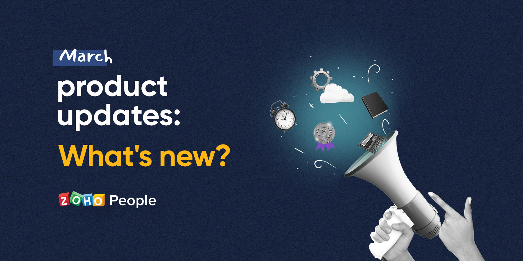 March product updates - Zoho People