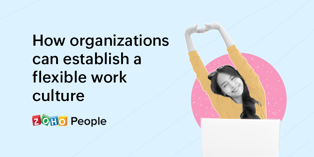 Establishing a flexible work culture
